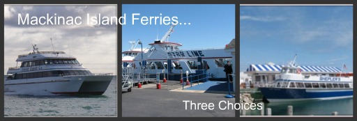 Three Mackinac Island Ferries to choose from when heading over to Mackinac Island.
