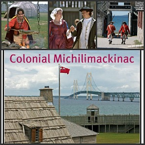 Colonial Michilimackinac Is a Living Musuem