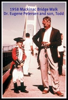 Dr. Eugene Petersen, MSHP and son, Todd, walking the first Mackinac Bridge Walk in 1958.