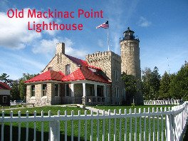 Old Mackinac Point Lighthouse in Mackinaw City, Michigan