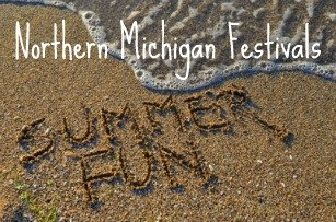 Northern Michigan festivals are a terrific Mackinac vacation way to spend a fun filled day.